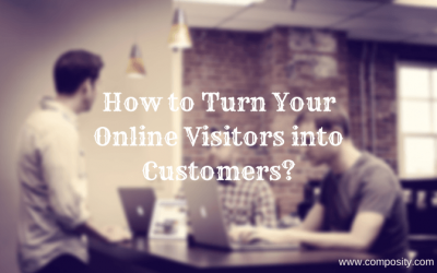 How to Turn Your Online Visitors into Customers?